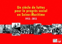 « 1913 – 2013 un siècle de luttes pour le progrès social en Seine-Maritime»
