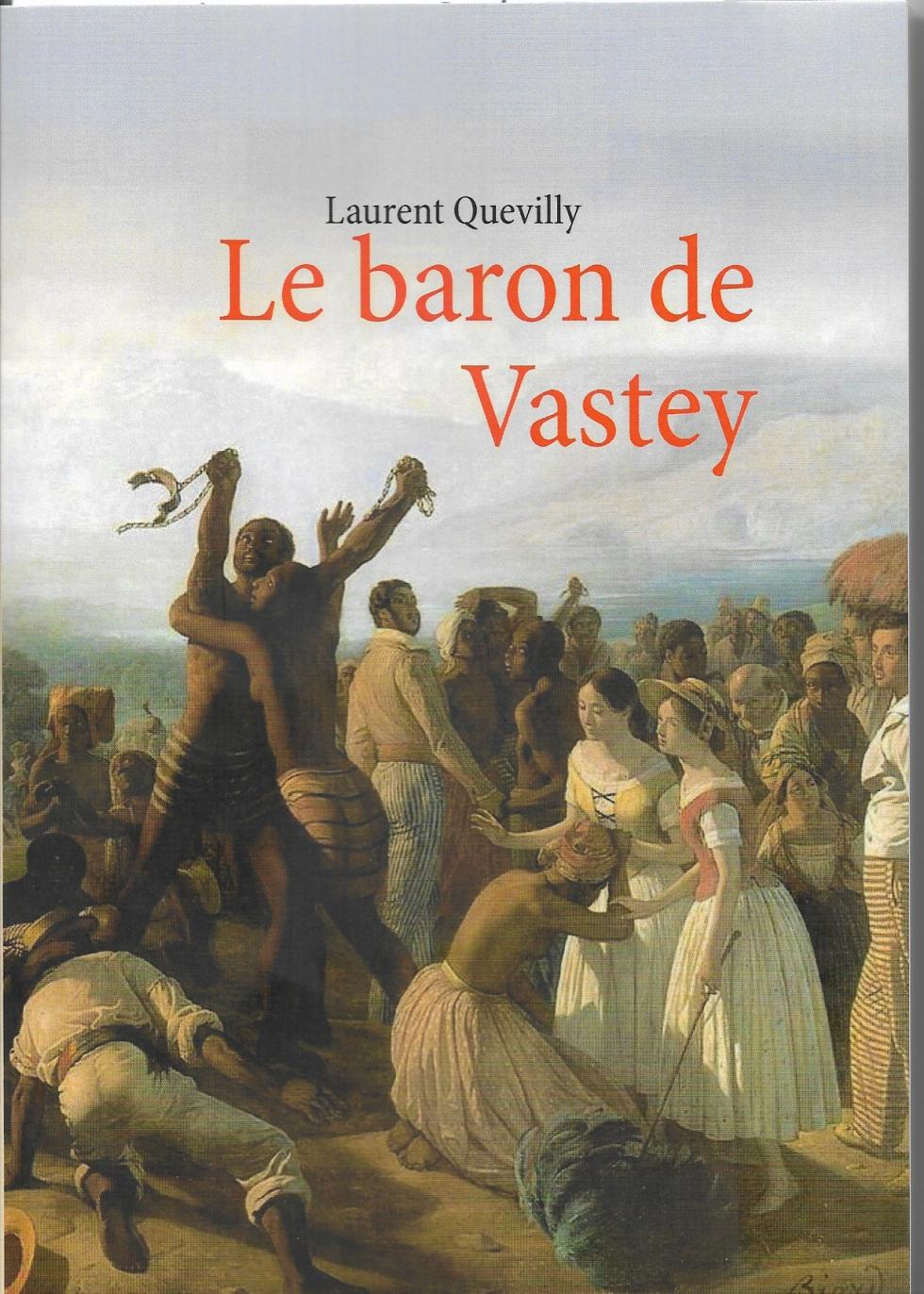 LE BARON DE VASTEY, de Laurent Quevilly [1]