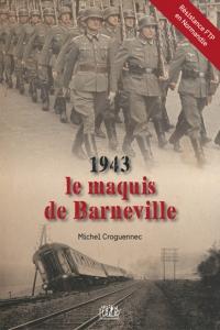 1943, le maquis de Barneville- Par Michel CROGUENNEC (1)